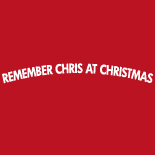 Remember Chris At Christmas