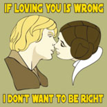 If Loving You Is Wrong, I Don't Want To Be Right