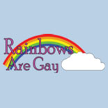 Rainbows Are Gay