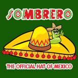 Sombrero - The Official Hat Of Mexico